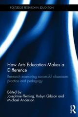 How Arts Education Makes a Difference 1st Edition 9781317541448 1317541448