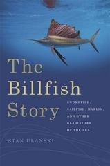 The Billfish Story 1st Edition 9780820349756 0820349755