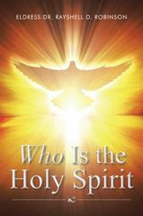 Who Is the Holy Spirit 1st Edition 9781504933308 1504933303