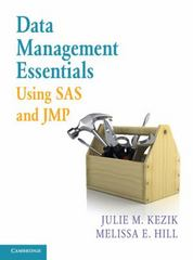 Data Management Essentials Using SAS and JMP 1st Edition 9781107114562 110711456X