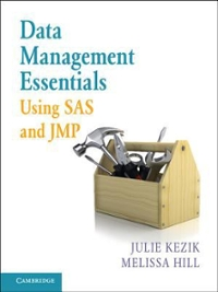Data Management Essentials Using SAS and JMP 1st Edition 9781107535039 1107535034