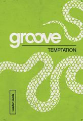 Groove: Temptation Leader Guide 1st Edition 9781501809699 1501809695