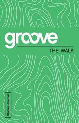Groove: the Walk Student Journal 1st Edition 9781501809620 1501809628