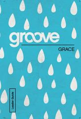 Groove: Grace Leader Guide 1st Edition 9781501809330 1501809334