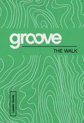 Groove: The Walk Leader Guide 1st Edition 9781501809668 1501809660