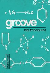 Groove: Relationships Student Journal 1st Edition 9781501809248 1501809245