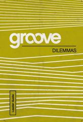 Groove: Dilemmas Leader Guide 1st Edition 9781501809217 1501809210
