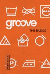Groove: the Basics Student Journal 1st Edition 9781501807053 1501807056