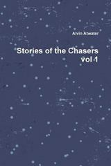 Stories of the Chasers Vol 1 1st Edition 9781329498679 1329498674