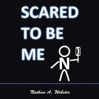 Scared to Be Me 1st Edition 9781504926331 1504926331