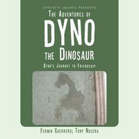 The Adventures of Dyno the Dinosaur 1st Edition 9781504928915 1504928911