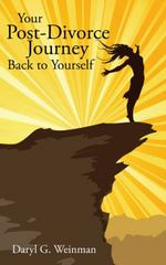 Your Post-Divorce Journey Back to Yourself 1st Edition 9781504934657 1504934652
