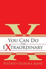 You Can Do the Extraordinary 1st Edition 9781504989893 1504989899