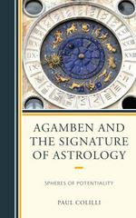Agamben and the Signature of Astrology 1st Edition 9781498505963 1498505961