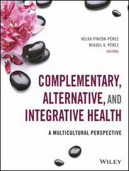 Complementary, Alternative, and Integrative Health 1st Edition 9781118880456 1118880455