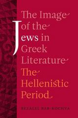 The Image of the Jews in Greek Literature 1st Edition 9780520290846 0520290844