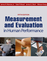 Measurement and Evaluation in Human Performance 5th Edition 9781492514084 149251408X