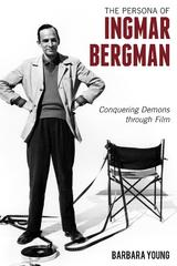 The Persona of Ingmar Bergman 1st Edition 9781442245662 1442245662