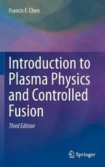 Introduction to Plasma Physics and Controlled Fusion 3rd Edition 9783319223087 3319223089