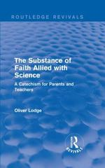 The Substance of Faith Allied with Science 1st Edition 9781317265986 131726598X