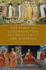 The Spirit of Contradiction in Christianity and Buddhism 1st Edition 9780190455347 0190455349