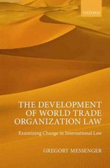 The Development of World Trade Organization Law 1st Edition 9780191025808 0191025801