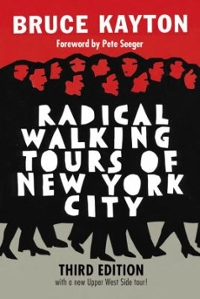 Radical Walking Tours of New York City, Third Edition 3rd Edition 9781609806897 1609806891