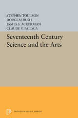 Seventeenth-Century Science and the Arts 1st Edition 9781400878918 1400878918