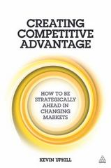 Creating Competitive Advantage 1st Edition 9780749474393 0749474394