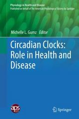 Circadian Clocks: Role in Health and Disease 1st Edition 9781493934485 1493934481