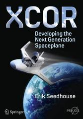 XCOR, Developing the Next Generation Spaceplane 1st Edition 9783319261102 331926110X