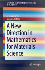 A New Direction in Mathematics for Materials Science 1st Edition 9784431558644 4431558640