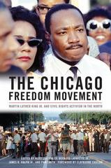 The Chicago Freedom Movement 1st Edition 9780813166506 0813166500