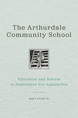 The Arthurdale Community School 1st Edition 9780813166889 0813166888