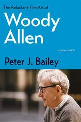 The Reluctant Film Art of Woody Allen 2nd Edition 9780813167190 0813167191