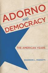 Adorno and Democracy 1st Edition 9780813167336 0813167337