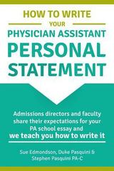 How to Write Your Physician Assistant Personal Statement 1st Edition 9781517303754 1517303753