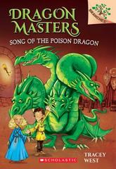 Song of the Poison Dragon: a Branches Book (Dragon Masters #5) 1st Edition 9780545913874 054591387X