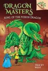 Song of the Poison Dragon: a Branches Book (Dragon Masters #5) 1st Edition 9780545913881 0545913888