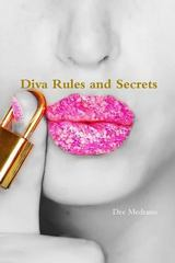 Diva Rules and Secrets 1st Edition 9781329449398 1329449398