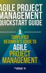 Agile Project Management QuickStart Guide 1st Edition 9781329528260 1329528263