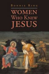 Women Who Knew Jesus 1st Edition 9781504932257 1504932250