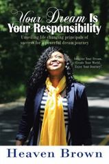 Your Dream Is Your Responsibility 1st Edition 9781504949538 1504949536