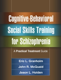 Cognitive-Behavioral Social Skills Training for Schizophrenia 1st Edition 9781462524723 1462524729