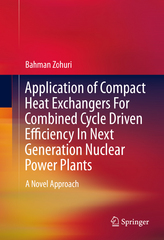 Application of Compact Heat Exchangers For Combined Cycle Driven Efficiency In Next Generation Nuclear Power Plants 1st Edition 9783319235370 3319235370