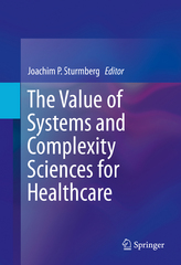 The Value of Systems and Complexity Sciences for Healthcare 1st Edition 9783319262215 3319262211