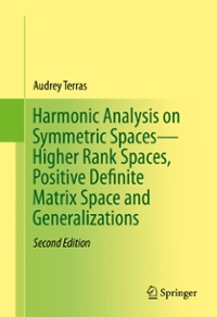 Harmonic Analysis on Symmetric SpacesHigher Rank Spaces, Positive Definite Matrix Space and Generalizations 2nd Edition 9781493934089 1493934082