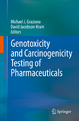 Genotoxicity and Carcinogenicity Testing of Pharmaceuticals 1st Edition 9783319220840 3319220845