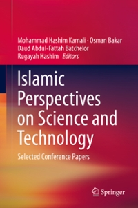 Islamic Perspectives on Science and Technology 1st Edition 9789812877789 9812877789