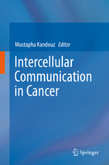 Intercellular Communication in Cancer 1st Edition 9789401773805 9401773807